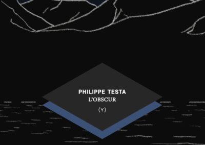 L'OBSCUR, Philippe Testa